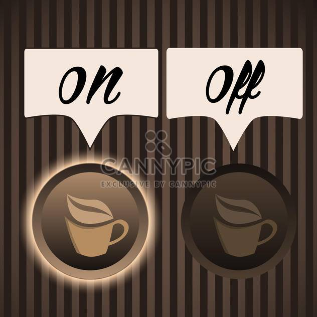 Vector illustration of buttons on and off for coffee machine on brown background - Free vector #125898