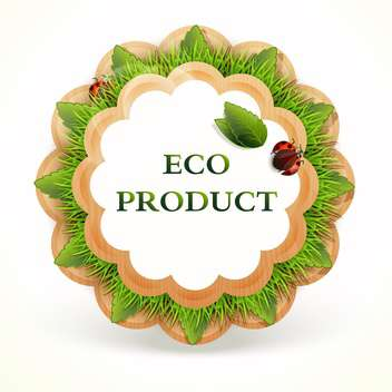 vector illustration of green promo sticker of eco product on white background - бесплатный vector #127618