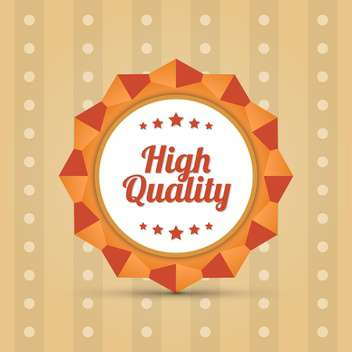 Vector badge with text high quality - vector gratuit #128538